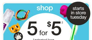 shop 5 for $5* starts in store tuesday * selected lines