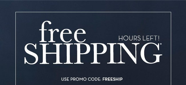 HOURS LEFT! free shipping