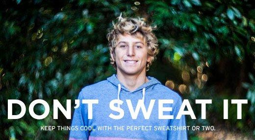 Don't sweat it