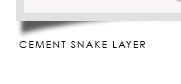 Cement Snake Layer