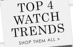 Top Watch Trends - Shop them All