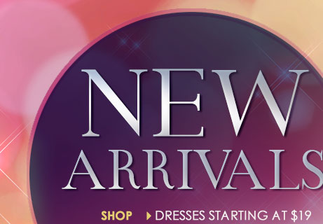 They're Here! Our Hottest NEW DRESSES for 2014! Prices starting at just $19!