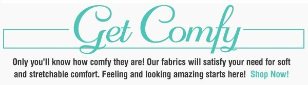 Feel and Look Amazing in our Comfy Clothes