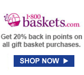 1-800-BASKETS.COM | Get 20% back in points on all gift basket purchases. | SHOP NOW