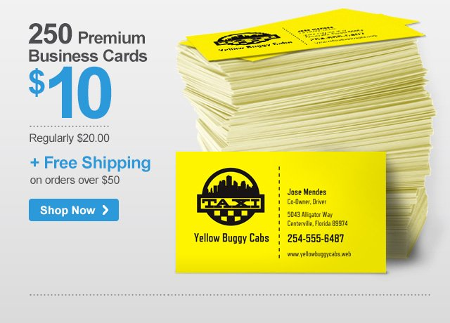 250 Premium Business Cards Regularly $20.00 Now $10 + Free Shipping on orders over $50 Shop Now ›