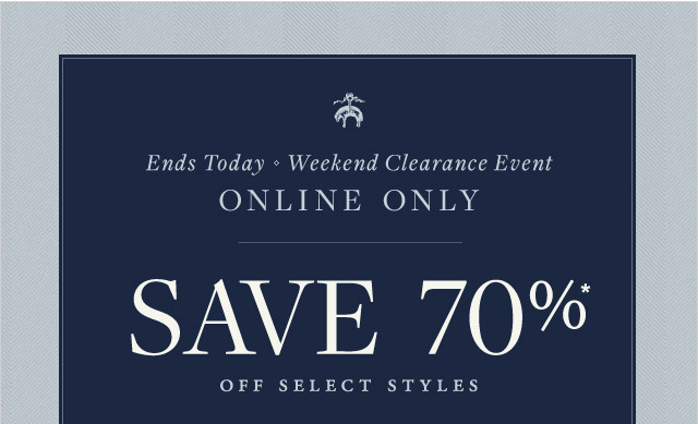 ENDS TODAY - WEEKEND CLEARANCE EVENT
