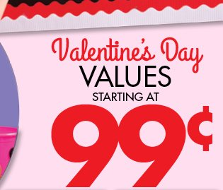 Valentine's Day Values Starting at 99¢