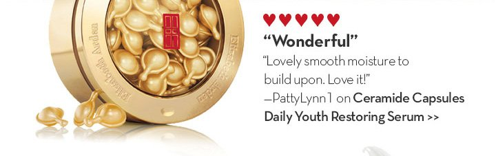 """Wonderful"" ""Lovely smooth moisture to build upon. Love it!"" - PattyLynn1 on Ceramide Capsules Daily Youth Restoring Serum."