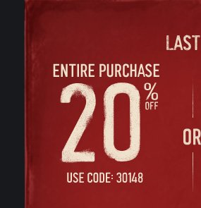 LAST DAY! ENTIRE PURCHASE 20% OFF USE CODE:  30148