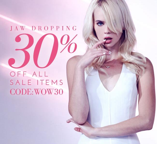 Jaw Dropping 30% OFF All Sale Items