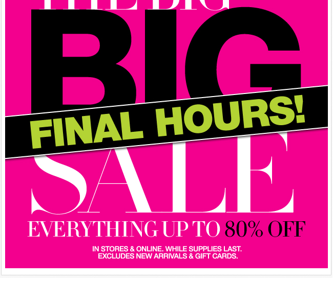 Final Hours to Shop the Big Sale - Up to 80% Off!