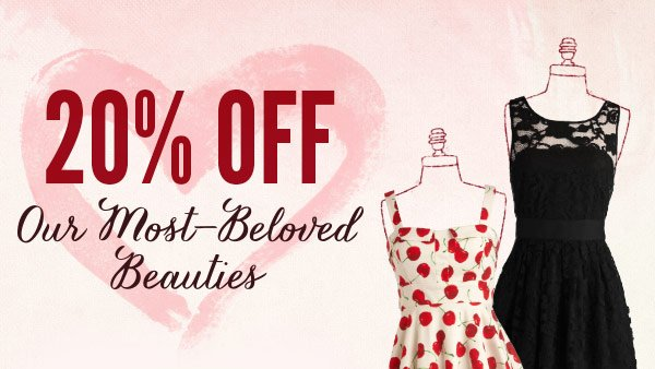 20% Off Our Most-Beloved Beauties