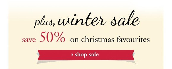 winter sale save 50% on christmas favourites shop sale