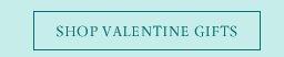 SHOP VALENTINE GIFTS