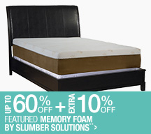 Up to 60% off + Extra 10% off Featured Memory Foam by Slumber Solutions**