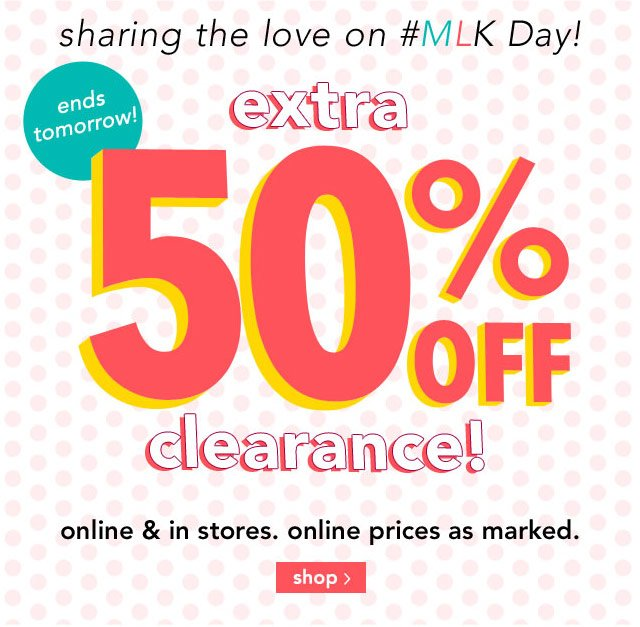 bogo clearance online & stores. use code MLKFREE
