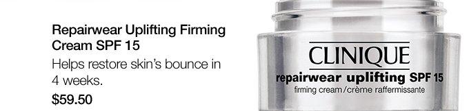 Repairwear Uplifting Firming Cream SPF 15. Helps restore skin's bounce in 4 weeks. $59.50