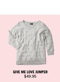 Give Me Love Jumper $49.95