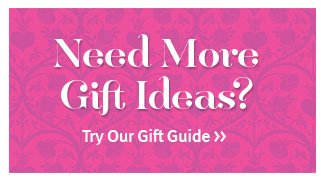 need more gift ideas? try our gift guide.