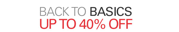 Back to Basics: Over 40% Off