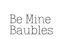 Be Mine Baubles