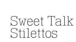 Sweet Talk Stilettos