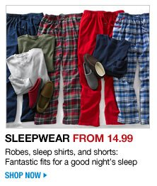 sleepwear from 14.99 - robes, sleep shirts, and shorts: fantastic fits for a good night's sleep - shop now