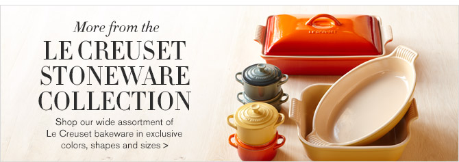More from the LE CREUSET STONEWARE COLLECTION -- Shop our wide assortment of Le Creuset bakeware in exclusive colors, shapes and sizes >