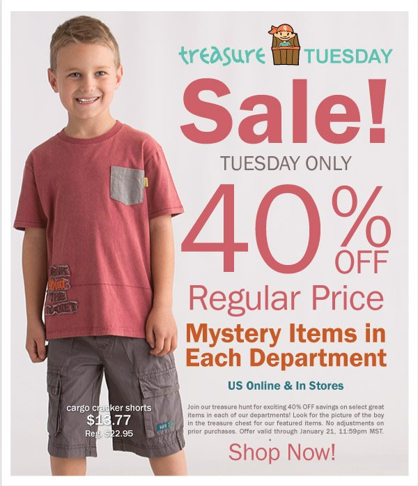 40%  Off Selected New Spring 1 Styles! Treasure Tuesday - Today Only + Kids Kash  Redemption
