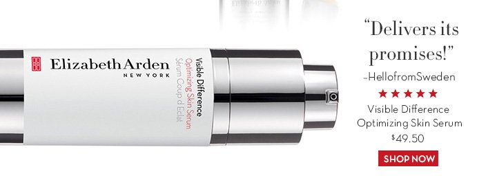 """Deliver its promises!"" -HellofromSweden. Visible Difference Optimizing Skin Serum $49.50. SHOP NOW."
