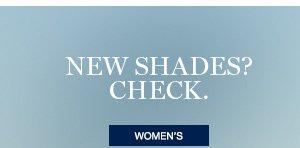 NEW SHADES? CHECK. | WOMEN'S