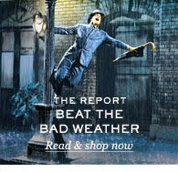 The Report: Beat The Bad Weather. Read & shop now