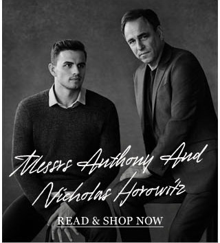 Messrs Anthony And Nicholas Horowitz: The world-renowned writer and his son talk style and work collaborations. Read & shop now