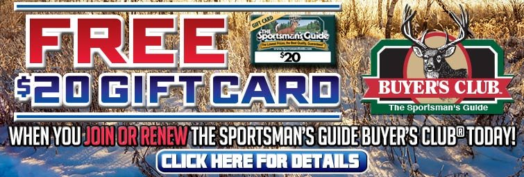 Free $20 Gift Card! When You JOIN or RENEW The Sportsman's Guide Buyer's Club Today!