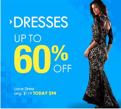SHOP Dresses UP TO 60% OFF!