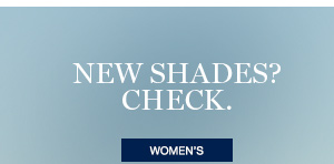 NEW SHADES? CHECK. | WOMEN'S