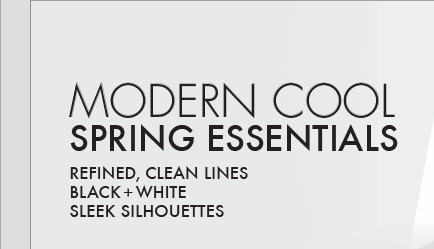 MODERN COOL SPRING ESSENTIALS - REFINED, CLEAN LINES; BLACK + WHITE SLEEK SILOUETTES