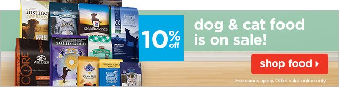 All dog & cat food is on sale - starting at 10% off!