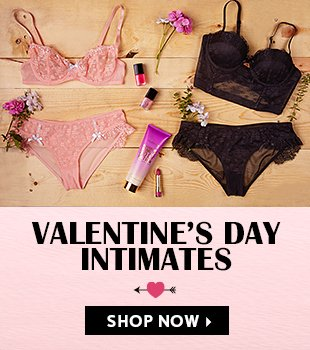 Valentine's Day Intimates. Shop Now.