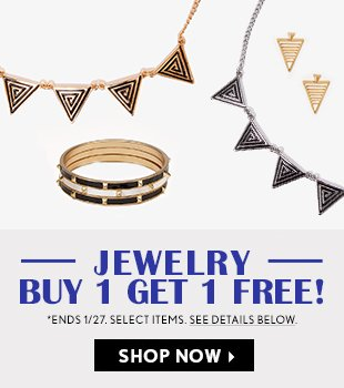 Buy One, Get One Free Jewelry. Shop Now.
