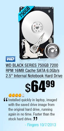 """WD BLACK SERIES 750GB 7200 RPM 16MB Cache SATA 6.0Gb/s 2.5"""" Internal Notebook Hard Drive. Installed quickly in laptop, imaged with the saved drive image from the original hard drive, running again in no time. Faster than the stock hard drive."""