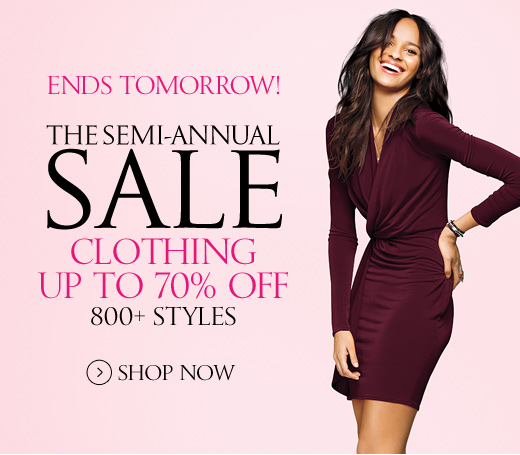 Ends Tomorrow! The Semi-Annual Sale