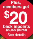 Plus, members get $20 back in points (20,000 points) | See details.