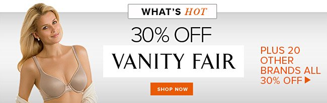 Vanity Fair Sale PLUS Other Great Brands 30% Off