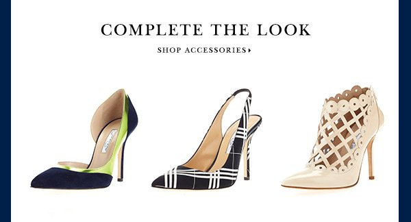 COMPLETE THE LOOK SHOP ACCESSORIES