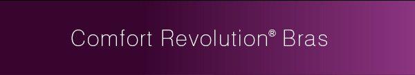 Comfort Revolution® Bras