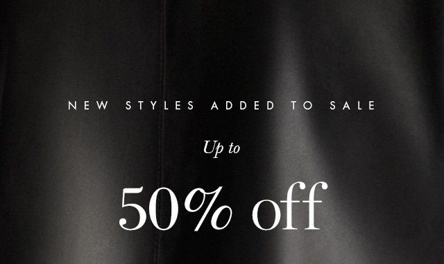 NEW STYLES ADDED TO SALE | Up to 50% off