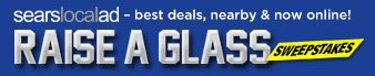 Sears Loca Ad - best deals, nearby & now online! | RAISE A GLASS SWEEPSTAKES