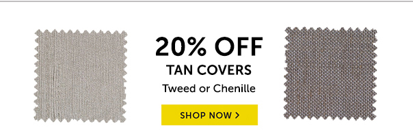 20% Off Tan Covers!
