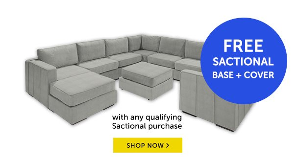 Free Sactional Base + Cover With Any qualifying Sactional Purchase!
